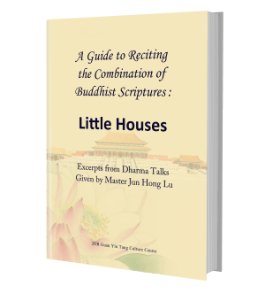 A Guide to Reciting the Combination of Buddhist Scriptures: Little Houses